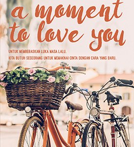 a moment to love you