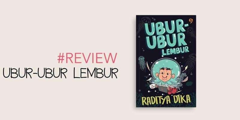 review ubur-ubur lembur