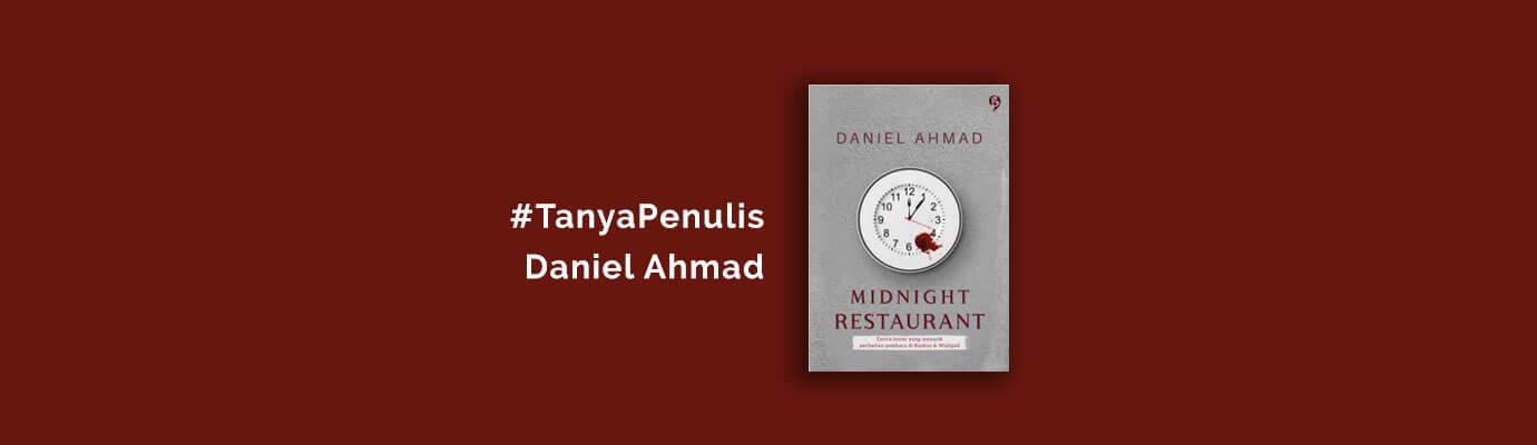 tanya penulis daniel ahmad